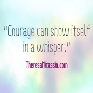 COURAGE CAN BE A WHISPER