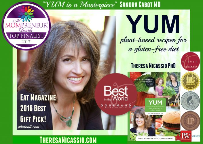 Internationally-Acclaimed YUM: Plant-Based Recipes For A Gluten-Free Diet | Dr. Theresa Nicassio