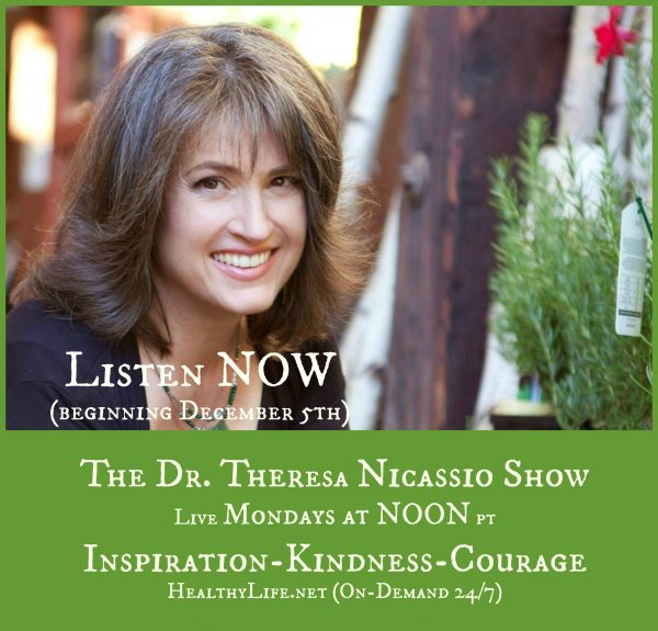 Dr. Theresa Nicassio Show | HealthyLife.net | Noon PT | Encore 4am PT