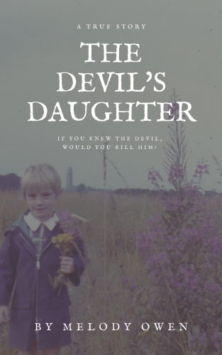 The Devil's Daughter: a true story by Melody Owen