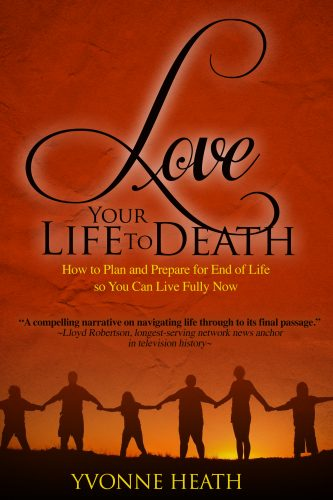 Yvonne Heath talks about her revolutionary book Love Your Life to Death: How to Plan & Prepare for End of Life so You Can Live Fully Now on The Dr. Theresa Nicassio Show