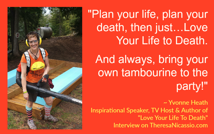 Yvonne Heath is a love revolutionary, encouraging us to live and love more fully by facing death head-on.
