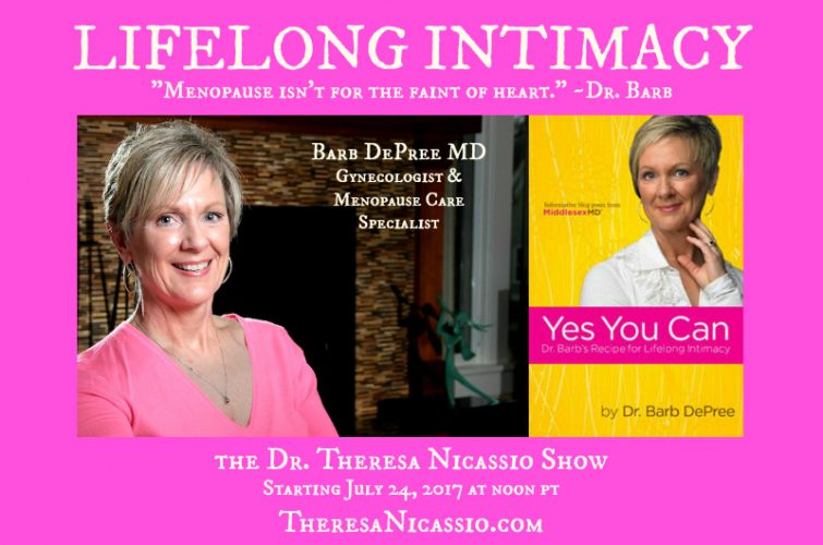 Hear Dr. Barb Depree talk about lifelong intimacy on The Dr. Theresa Nicassio Show. Menopause does not have to mean the end of satisfying sex.