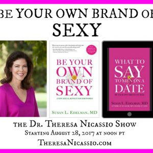Hear Dr. Susan Edelmen Talk About Owning Your Power In Your Quest For Love