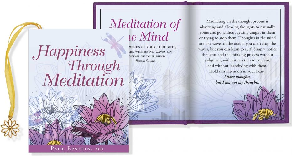 Happiness Through Meditation helps readers on the journey to happiness by introducing the principles of meditation and the potential for joy within. | Dr. Paul Epstein