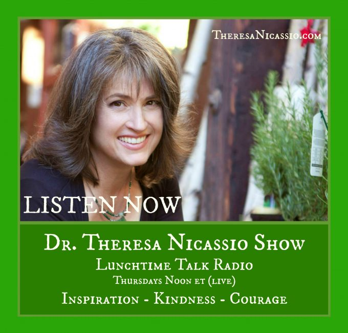 Dr. Theresa Nicassio Show with changemakers and visionaries, inspiring hope, courage and kindness.