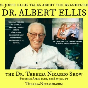 DR. ALBERT ELLIS: Visionary Founder of Rational-Emotive Behavior Therapy (REBT) on The Dr. Theresa Nicassio Show