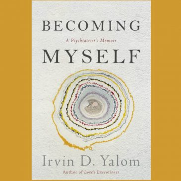 BOOK REVIEW: BECOMING MYSELF: A Psychiatrist's Memoir