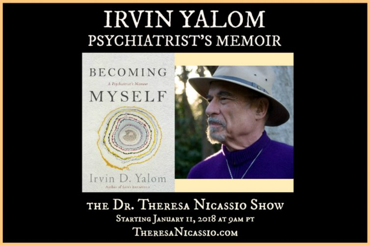 Dr. Irvin Yalom on The Dr. Theresa Nicassio Show talking about BECOMING MYSELF