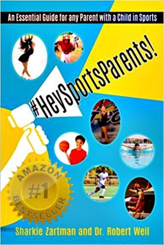 Amazon #1 Bestseller #HeySportsParents by Sharkie Zartman and Dr. Robert Weil