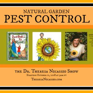 Hear Andrew Lopez talk about Natural Garden Pest Control on The Dr. Theresa Nicassio on HealthyLife.net - All Positive Talk Radio