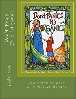 Don't Panic! It's Organic by Andy Lopez - The Invisible Gardener