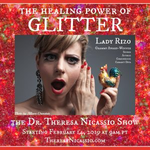 The Queen of Glitter, Grammy Award-Winning Lady Rizo (aka Amelia Zirin-Brown), talks empowerment and healing on The Dr. Theresa Nicassio Show (Photo Credit: Allison Orenstein)