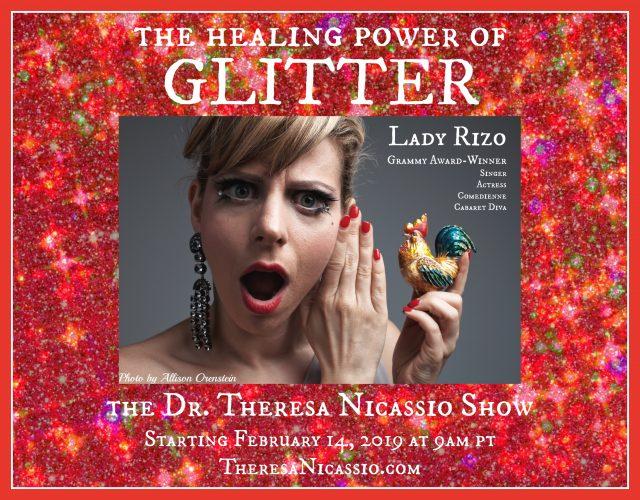 The Queen of Glitter, Grammy Award-Winning Lady Rizo (aka Amelia Zirin-Brown), talks empowerment and healing on The Dr. Theresa Nicassio Show (Photo Credit: Allison Orenstein)