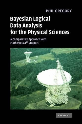 Bayesian Logical Data Analysis for the Physical Sciences by Dr. Phil Gregory (2005 & 2010)