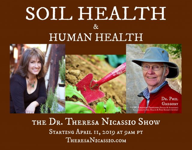 Dr. Phil Gregory talks SOIL HEALTH & HUMAN Health on The Dr. Theresa Nicassio Show on Healthy Life Radio. LISTEN via: TheresaNicassio.com