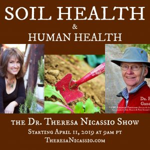 Professor Emeritus Dr. Phil Gregory talks SOIL HEALTH & HUMAN HEALTH on The Dr. Theresa Nicassio Show on Healthy Life Radio. LISTEN via TheresaNicassio.com.