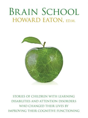 Brain School by Howard Eaton, Ed.M.