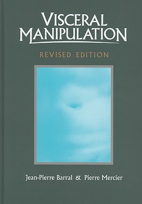 Visceral Manipulation (Revised Edition) by Jean-Pierre Barral