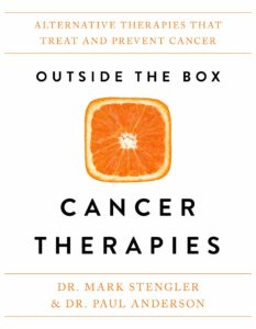 Outside the Box Cancer Therapies by Dr. Mark Stengler & Dr. Paul Anderson
