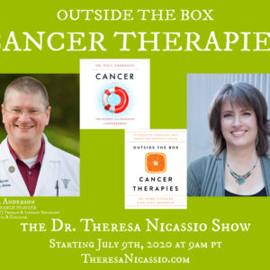 Dr. Paul Anderson Talking OUTSIDE THE BOX CANCER THERAPIES on The Dr. Theresa Nicassio Show on Healthy Life Radio